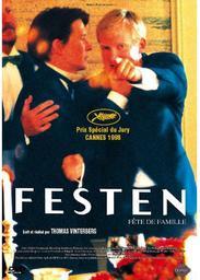 Festen : Fête de Famille / Thomas Vinterberg, réal., scénario | Vinterberg, Thomas (1969-....). Metteur en scène ou réalisateur. Scénariste