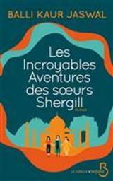 Les incroyables aventures des soeurs Shergill : roman / Balli Kaur Jaswal | Jaswal, Balli Kaur. Auteur