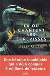 Là où chantent les écrevisses / Delia Owens | Owens, Delia (1949-....). Auteur