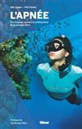 L' apnée : techniques, secrets et philosophie de la plongée libre   Linder, Nik. Auteur
